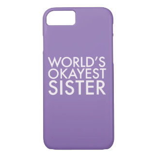 World's Okayest Sister Shirt iPhone 7 Case