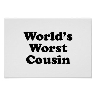 World s Worst Cousin Posters