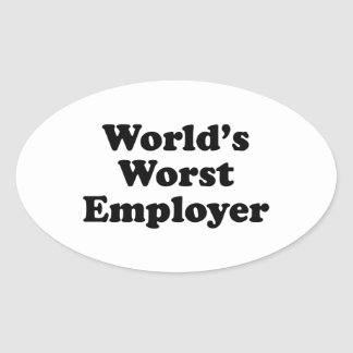 World s Worst Employer Oval Stickers