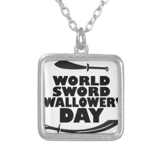 World Sword Swallower's Day - Appreciation Day Silver Plated Necklace