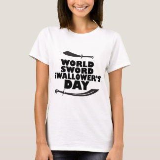 World Sword Swallower's Day - Appreciation Day T-Shirt