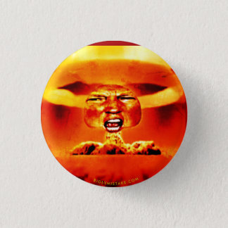 WORLD WAR 3:  ITHE RATINGS WILL BE YUGE! 1 INCH ROUND BUTTON