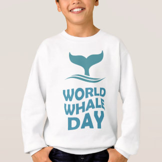 World Whale Day - 18th February - Appreciation Day Sweatshirt