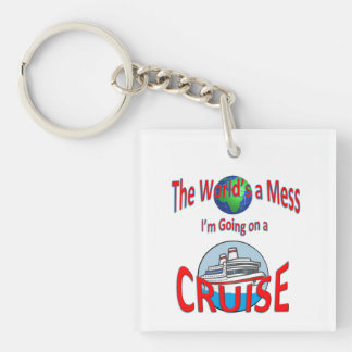 World's a Mess Cruise Humor Double-Sided Square Acrylic Keychain