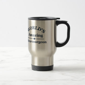 World's amazing Neurosurgeon Travel Mug