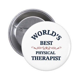 World's beat Physical Therapist 2 Inch Round Button