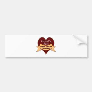 World's Best 10th. Grade Teacher Bumper Sticker
