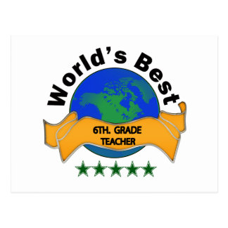 World's Best 6th. Grade Teacher Postcard