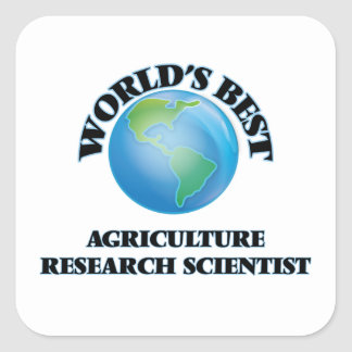 World's Best Agriculture Research Scientist Square Sticker