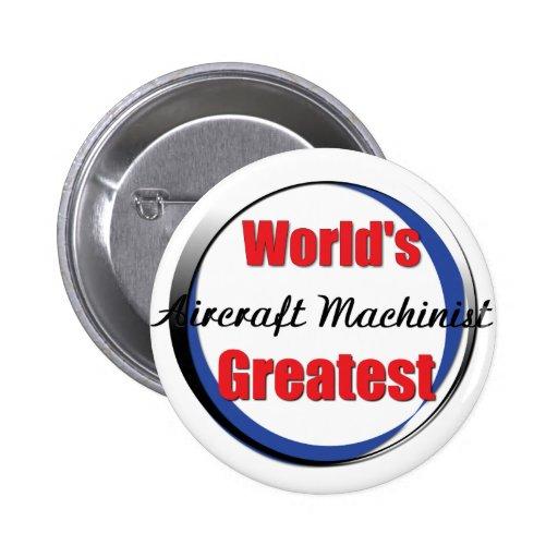 Worlds best Aircraft Machinist Button