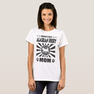 WORLD'S BEST ALASKAN HUSKY MOM T-Shirt