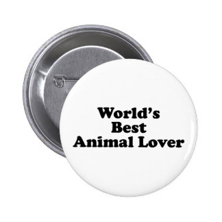 World's Best Animal Lover Pins