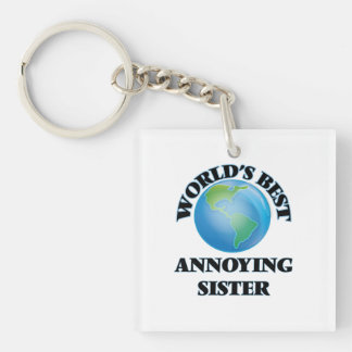 World's Best Annoying Sister Square Acrylic Keychain