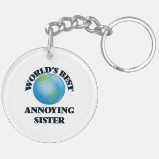 World's Best Annoying Sister Acrylic Keychains