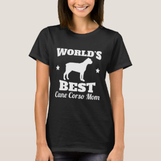 Worlds Best Cane Corso Mom T-Shirt