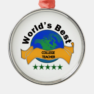 World's Best College Teacher Metal Ornament