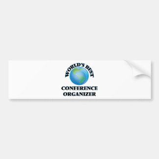 World's Best Conference Organizer Car Bumper Sticker