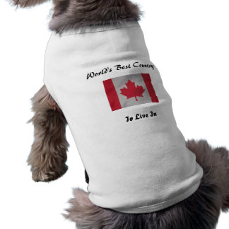 World's best country to live in canada flag dog t- shirt