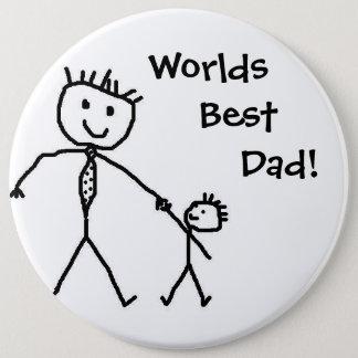 Worlds best dad! 6 inch round button
