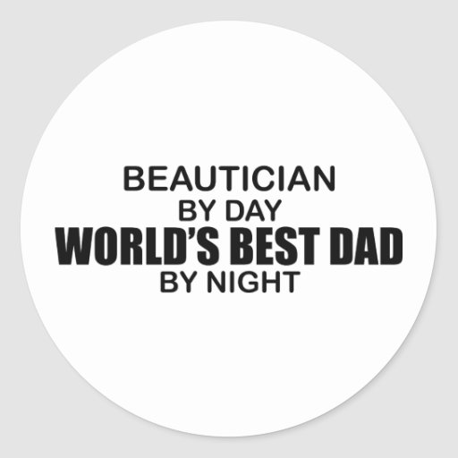 World's Best Dad - Beautician Stickers
