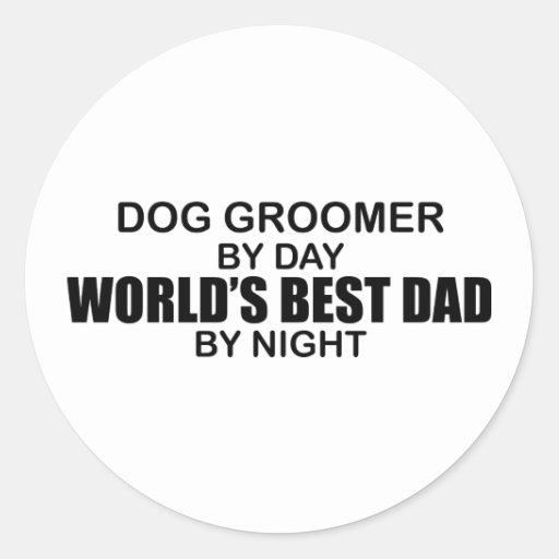 World's Best Dad - Dog Groomer Round Sticker