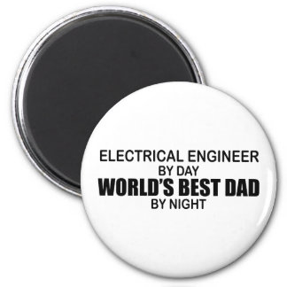 World's Best Dad - Electrical Engineer Magnet