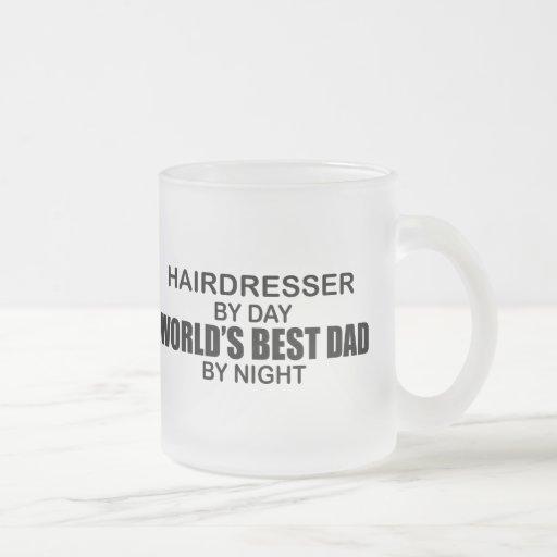 World's Best Dad - Hairdresser Coffee Mugs