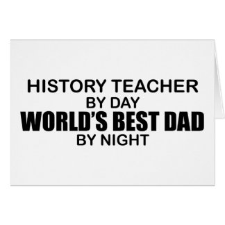 World's Best Dad - History Teacher Card