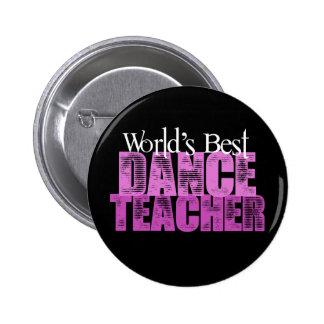 World's Best Dance Teacher 2 Inch Round Button