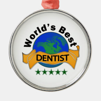 World's Best Dentist Metal Ornament