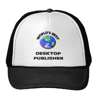 World's Best Desktop Publisher Trucker Hats