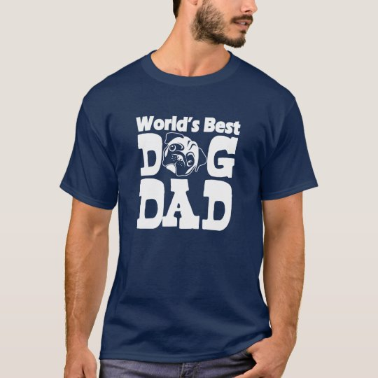 WORLDS BEST DOG DAD! FOR AWESOME DOGGIE DADDIES! T-Shirt