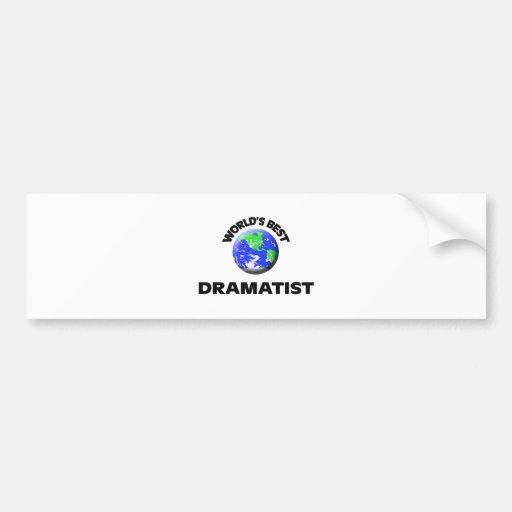 World's Best Dramatist Bumper Stickers