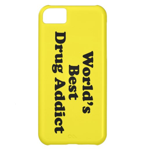 World's Best Drug Addict Cover For iPhone 5C