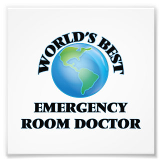 World's Best Emergency Room Doctor Photographic Print
