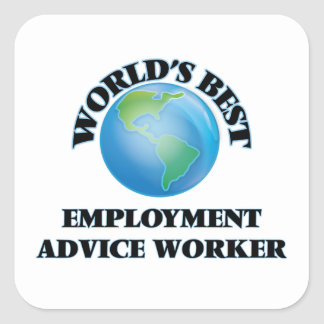 World's Best Employment Advice Worker Square Stickers
