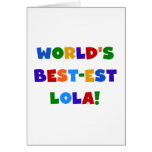 World's Best-est Lola T-shirts and Gifts Card
