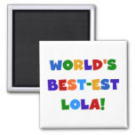 World's Best-est Lola T-shirts and Gifts Refrigerator Magnet