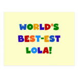 World's Best-est Lola T-shirts and Gifts Post Card