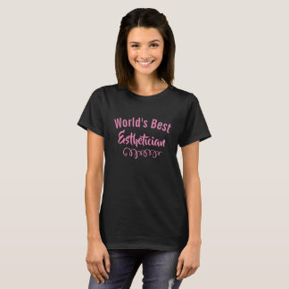World's best esthetician T-Shirt