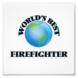 World's Best Firefighter Art Photo