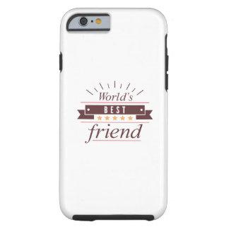 World's Best Friend Tough iPhone 6 Case