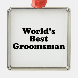 World's Best Groomsman Metal Ornament