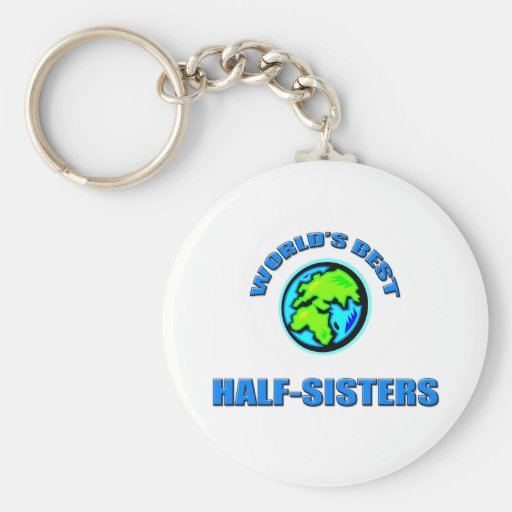 World's Best Half-Sisters Key Chains