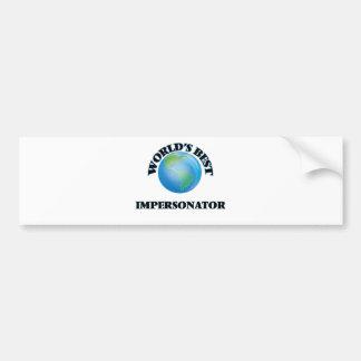 World's Best Impersonator Bumper Sticker