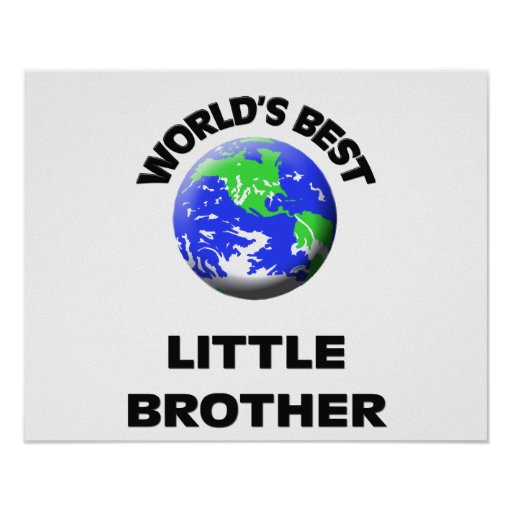 World's Best Little Brother Posters