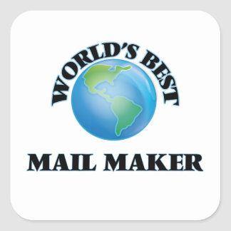 World's Best Mail Maker Square Stickers