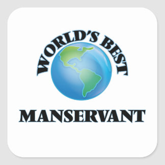 World's Best Manservant Square Stickers
