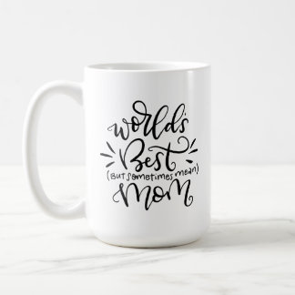 World's Best...Mean Mom, hand lettered Coffee Mug