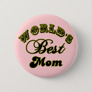 World's Best Mom Button and Best Mom Apparel